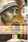 Makers of History Speeches of Mother Teresa and Other Women Leaders
