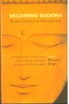 Becoming Buddha Wisdom Culture for a Meaningful Life
