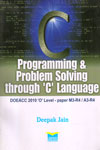 C Programming and Problem Solving Through C Language