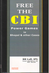 Free the CBI Power Games in Bhopal and Other Cases