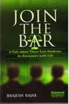 Join the Bar a Tale about Three Law Students an Encounter with Life