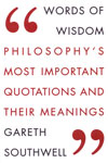 Words of Wisdom Philosophys Most Important Quotations and Their Meanings