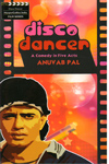 Disco Dancer a Comedy in Five Acts