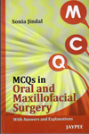 MCQs in Oral and Maxillofacial Surgery With Answers and Explanations