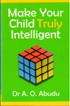 Make Your Child Truly Intelligent