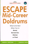 Escape the Mid Career Doldrums