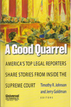 A Good Quarrel Americas Top Legal Reporters Share Stories from Inside the Supreme Court