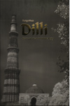 Forgotten Dilli Portrait of an Immortal City