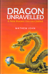 Dragon Unravelled a New Perspective on China