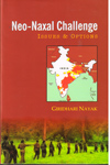 Neo Naxal Challenge Issues and Options