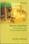 Patrons of the Poor Caste Politics and Policymaking in India