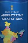 Census of India 2011 Adminstrative Atlas of India