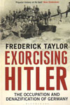 Exorcising Hitler the Occupation and Denazification of Germany