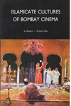 Islamicate Cultures of Bombay Cinema
