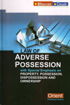 Law of Adverse Possession With Special Emphasis on Property Possession Dispossession and Ownership