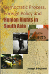 Democratic Process Foreign Policy and Human Rights in South Asia