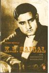 K L Saigal the Definitive Biography