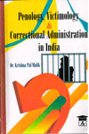 Penology Victimology and Correctional Administration in India