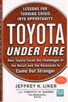 Toyota Under Fire Lessons for Turning Crisis Into Opportunity