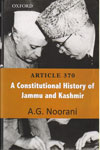 A Constitutional History of Jammu and Kashmir Article 370
