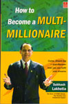 How to Become a Multi Millionaire