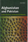 Afghanistan and Pakistan Conflict Extremism and Resistance to Modernity
