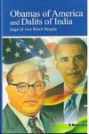 Obamas of America and Dalits of India Saga of Two Black People