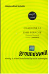 Groundswell Winning in a World Transformed by Social Technologies