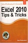 John Walkenbachs Favourite Microsoft Excel 2010 Tips and Tricks