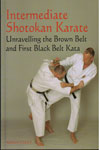 Intermediate Shotokan Karate Unravelling the Brown Belt and First Black Belt Kata