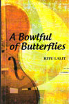 A Bowlful of Butterflies