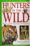 Hunters of the Wild Explore the Remarkable World of Natures Most Lethal Predators