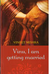 Vinu I am Getting Married