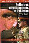 Religious Development in Pakistan 1999-2008 The Musharraf Years Vol II