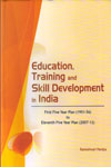 Education Training and Skill Development in India First Five Year Plan (1951-56) to Eleventh Five Year Plan (2007-12)