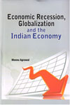 Economic Recession Globalization and the Indian Economy