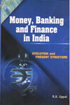 Money Banking and Finance in India Evolution and Present Structure