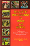 Maoists Insurgency in India and Nepal Philosophy Logistic Collaboration Idealogical Ties