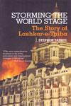 Storming the World Stage the Story of Lashkar E Taiba