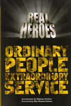 Real Heroes Ordinary People Extraordinary Service