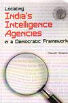 Locating Indias Intelligence Agencies In a Democratic Framework