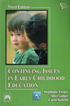 Continuing Issues in Early Childhood Education
