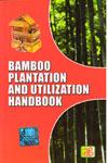 Bamboo Plantation and Uilization Handbook