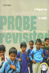 PROBE Revisited A Report on Elementary Education in India With Free CD