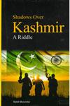 Shadows Over Kashmir A Riddle