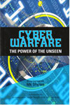 Cyber Warfare the Power of the Unseen