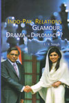 Indo Pak Relations Glamour Drama or Diplomacy