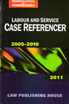 Labour and Service Case Referencer 2005-2010