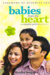Babies From the Heart A Complete Guide to Adoption