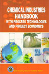 Chemical Industries Handbook With Process Technologies and Project Economics